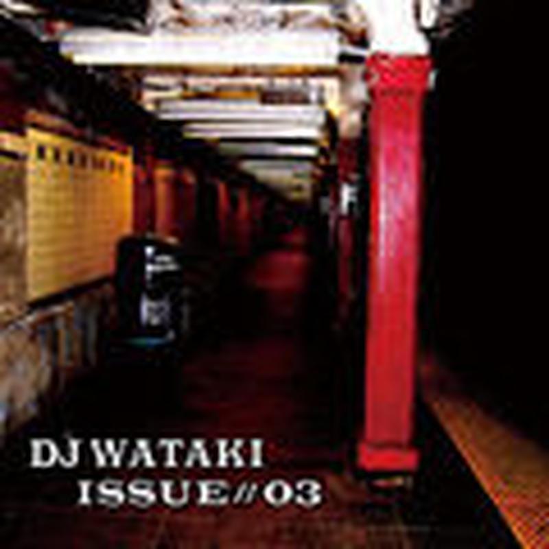 DJ WATAKI / ISSUE#03 [MIX CD]