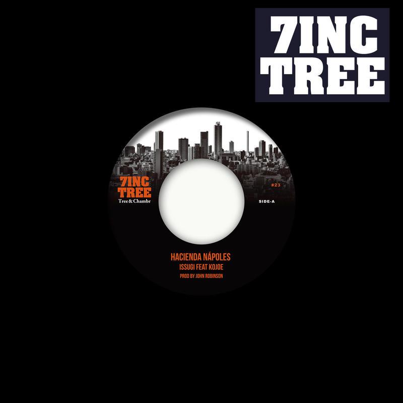 ISSUGI FEAT. KOJOE/ELOH KUSH, JOHN ROBINSON & ISSUGI/7INC TREE - Tree & Chambr - #23 [7INCH]