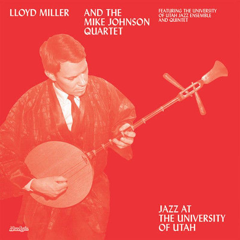 Lloyd Miller / Jazz At The University of Utah [LP+DL]