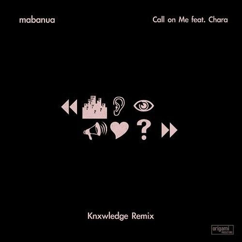 8/28 - mabanua / Call on Me (KNXWLEDGE Remix) / Call on Me feat. Chara [7inch]