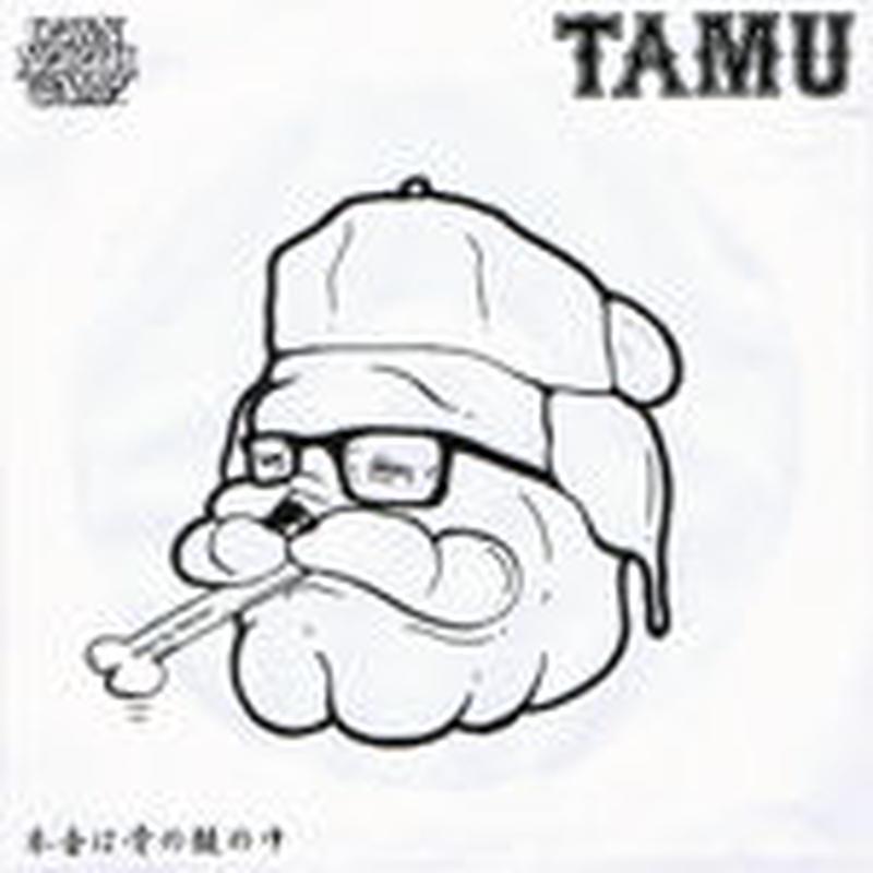 TAMU from DOWN NORTH CAMP / 本音は骨の髄の中 [CD]