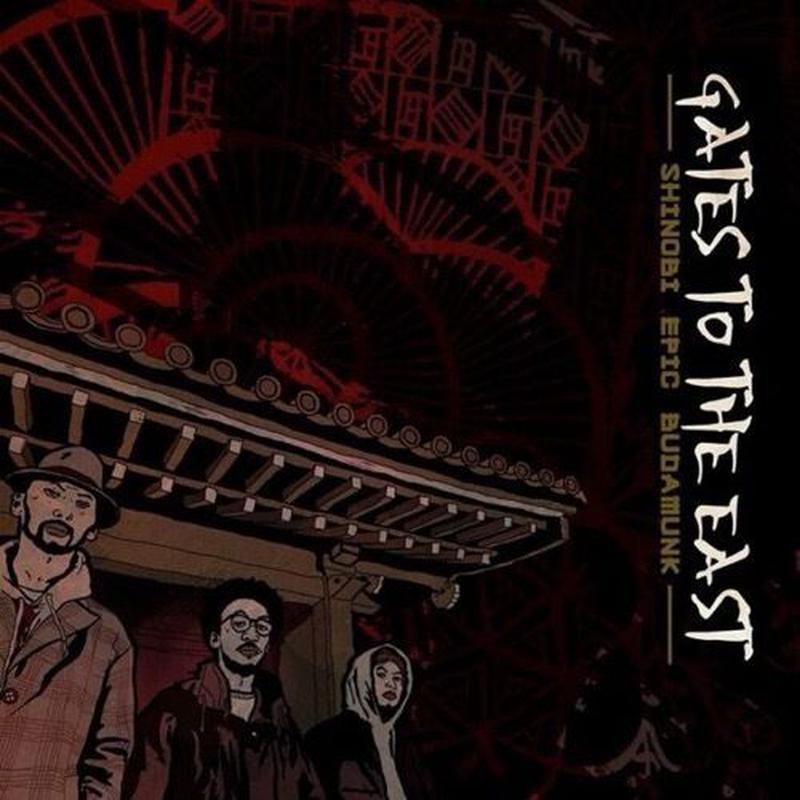 6/19 - SHINOBI, EPIC, & BUDAMUNK / Gates To The East [CD]