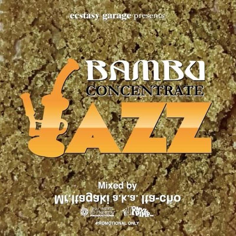 Mr.Itagaki a.k.a. Ita-cho / Bambu Concentrate Jazz [MIX CD]