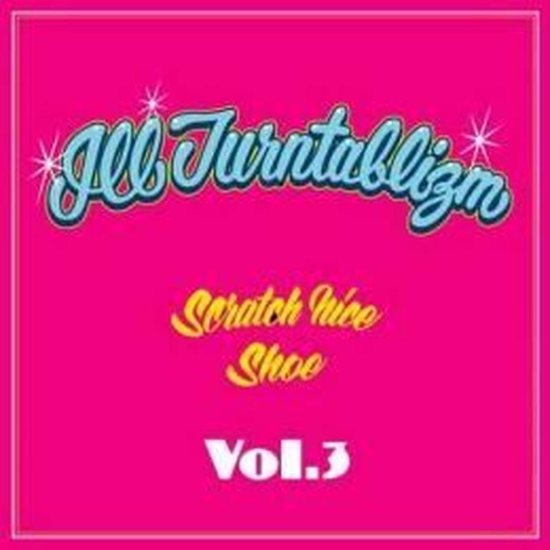 DJ SCRATCH NICE & DJ SHOE / ILLTURNTABLIZM VOL.3 [MIX CD]
