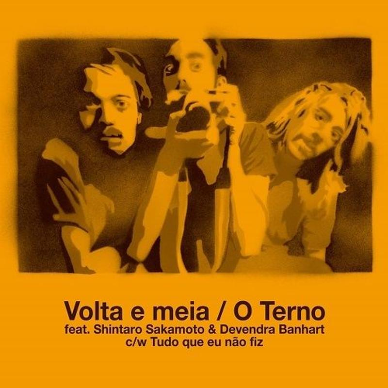 5/22 - O Terno feat. Shintaro Sakamoto & Devendra Banhart / Volta e meia [7inch]
