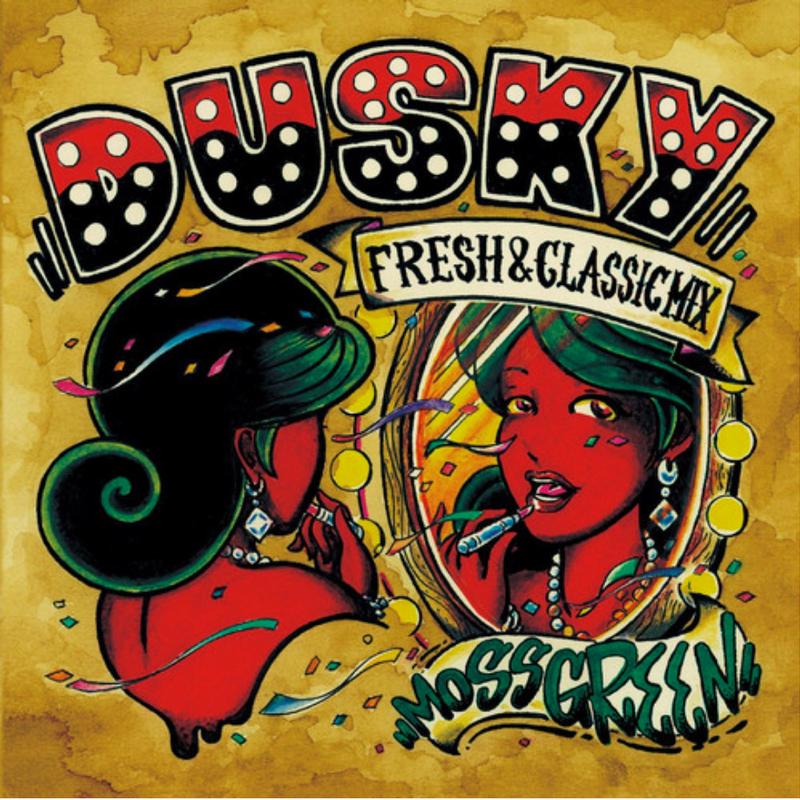 MOSSGREEN / DUSKY [MIX CD]