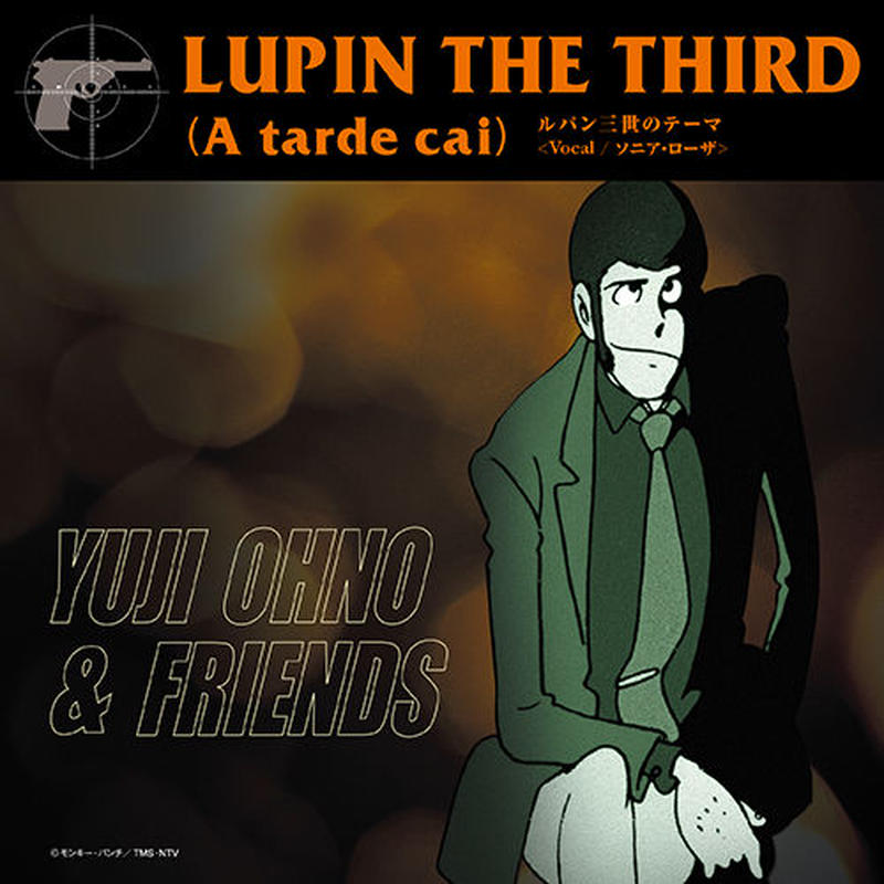 Yuji Ohno & Friends / Lupin the Third (A tarde cai) <Vocal / ソニア・ローザ>  [7inch]