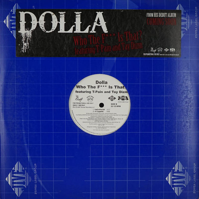 Dolla  Featuring  T-Pain And  Tay Dizm // Who The F*** Is That?
