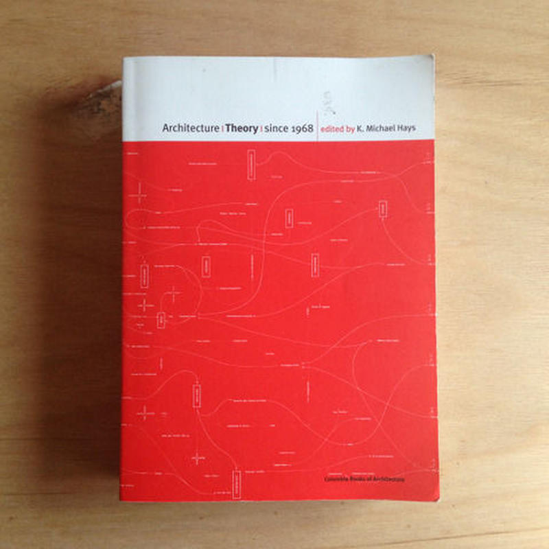 Architecture Theory since 1968; K. Michael Hays (Editor)