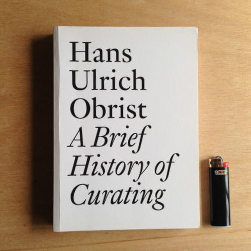 Hans Ulrich Obrist | A brief History of Curating