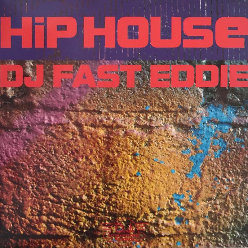 DJ FAST EDDIE:HIP HOUSE