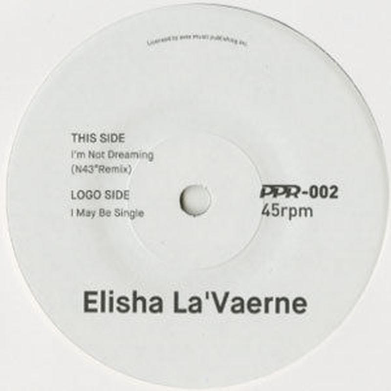 PPR-002  ELISHA LA'VERNE:I MAY BE SINGLE / I'M NOT DREAMING (N43°REMIX)
