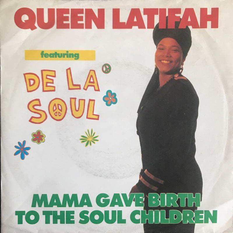QUEEN LATIFAH FEAT. DE LA SOUL:MAMA GAVE BIRTH TO THE SOUL CHILDREN