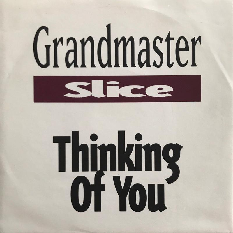 GRANDMASTER SLICE:THINKING OF YOU
