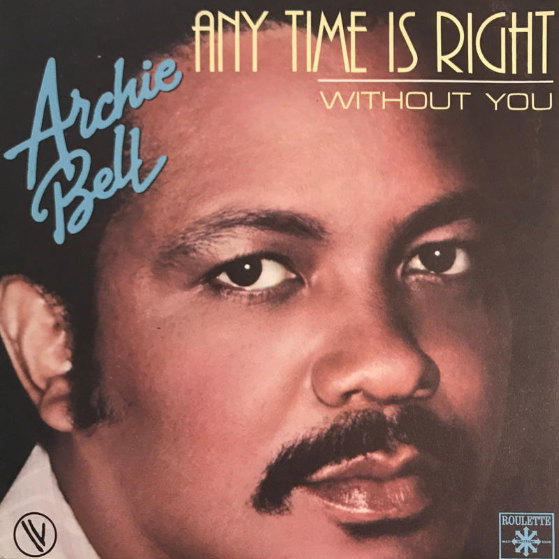 ARCHIE BELL:ANY TIME IS RIGHT