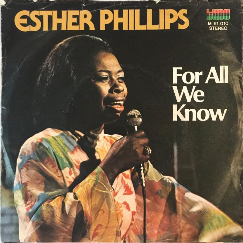 ESTHER PHILLIPS:FOR ALL WE KNOW
