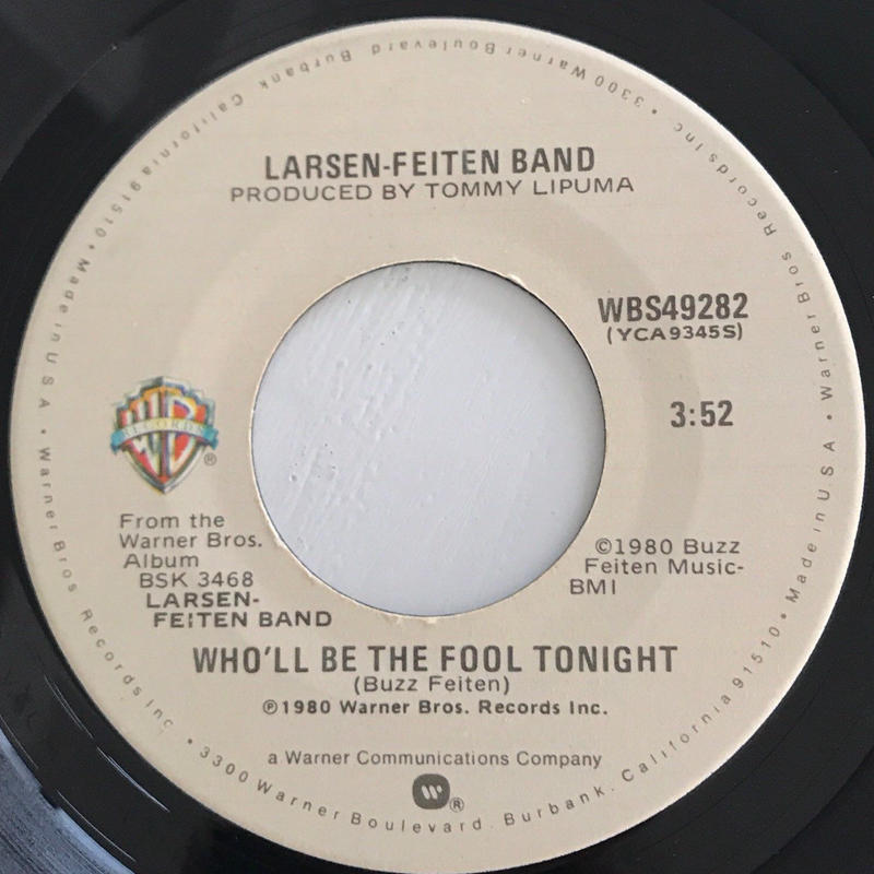 LARSEN-FEITEN BAND:WHO'LL BE THE FOOL TONIGHT