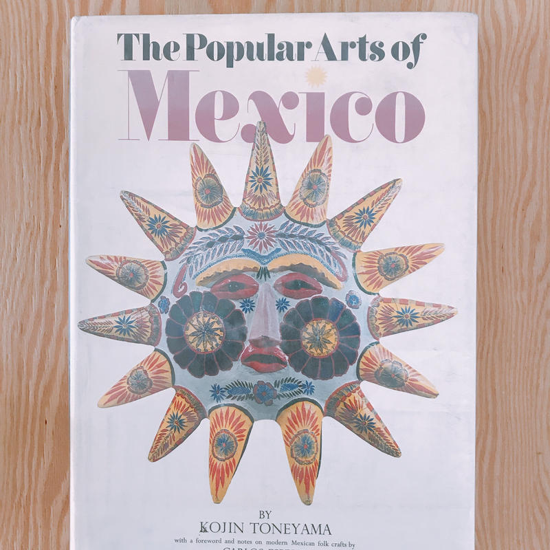 THE POPULAR ARTS OF MEXICO