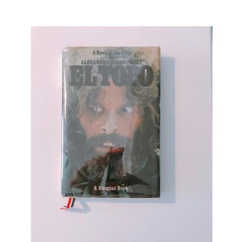 A BOOK OF THE FILM ALEXANDRO JODOROWSKY       EL TOPO