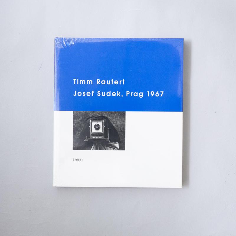 Josef Sudek,Prag 1967 / Timm Rautert(ティム・ラウタート)