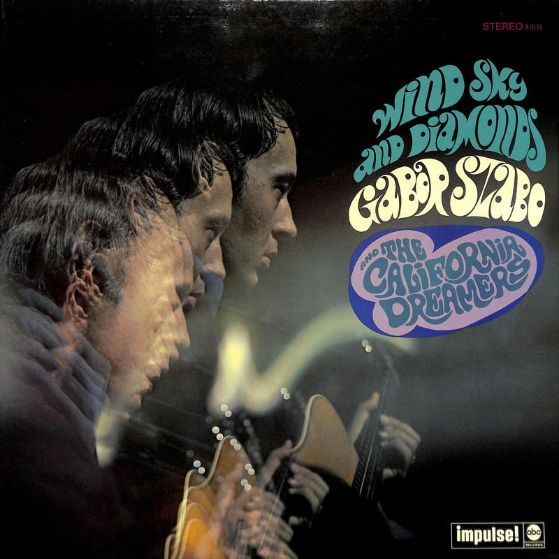 ガボール・ザボ Gabor Szabo And The California Dreamers / Wind, Sky And Diamonds