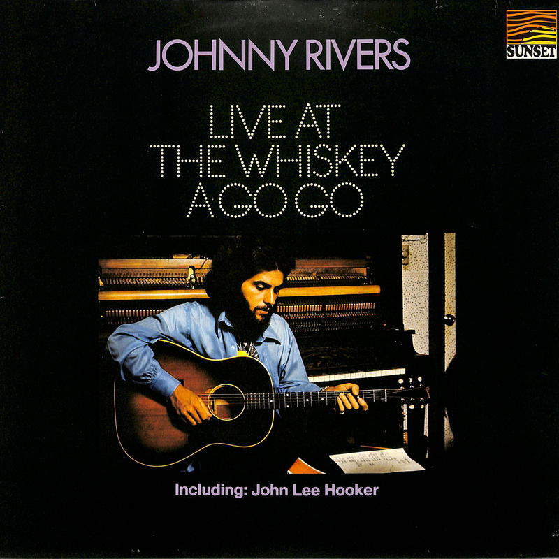 ジョニー・リバース JohnnyRivers / Live At The Whiskey A Go Go