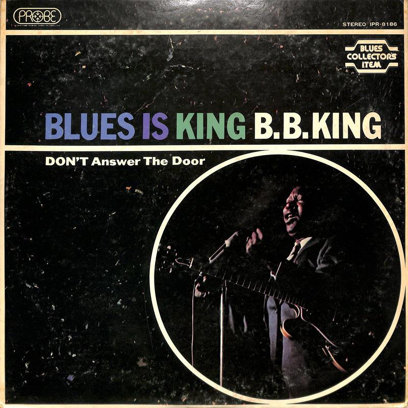 B.B. KING / ブルース・イズ・キング