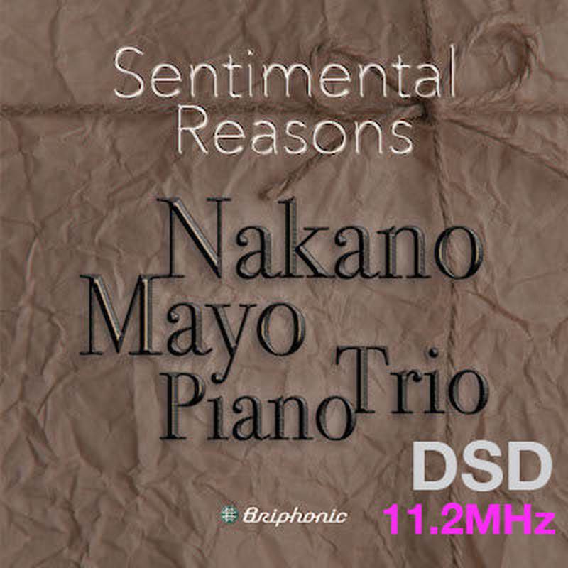 "M4""Moonlight In My Memory Part2"" Sentimental Reasons/Mayo Nakano Piano Trio DSD 11.2MHz"