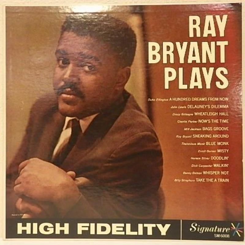 RAY BRYANT PLAYS  /  RAY BRYANT