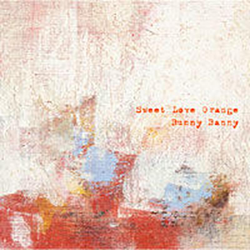 Bunny Banny 4th album「Sweet Love Orange」  ダウンロード音源