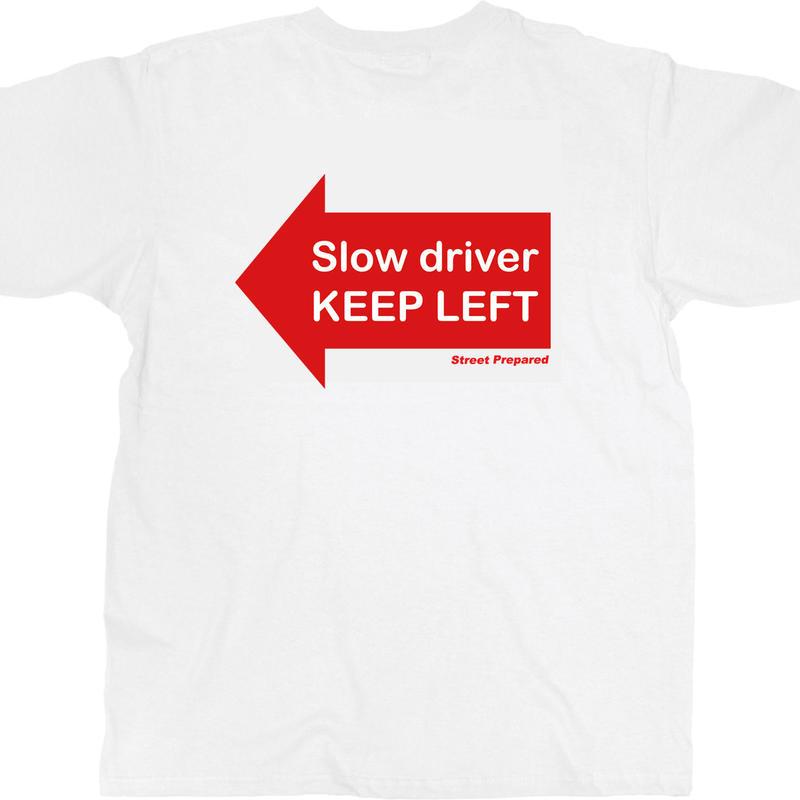 SP004 Slow Traffic keep letf logo T-shirt