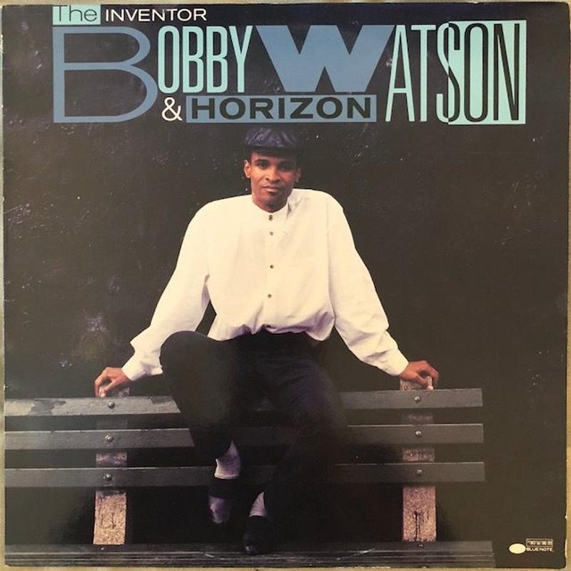 The INVENTOR / BOBBY WATSON & HORIZON