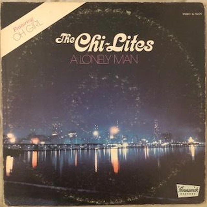 A LONELY MAN / THE CHI-LITES (LP)