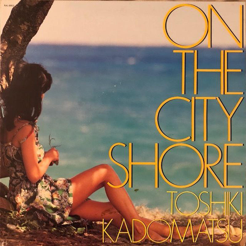 Toshiki Kadomatsu / On The City Shore  (LP)