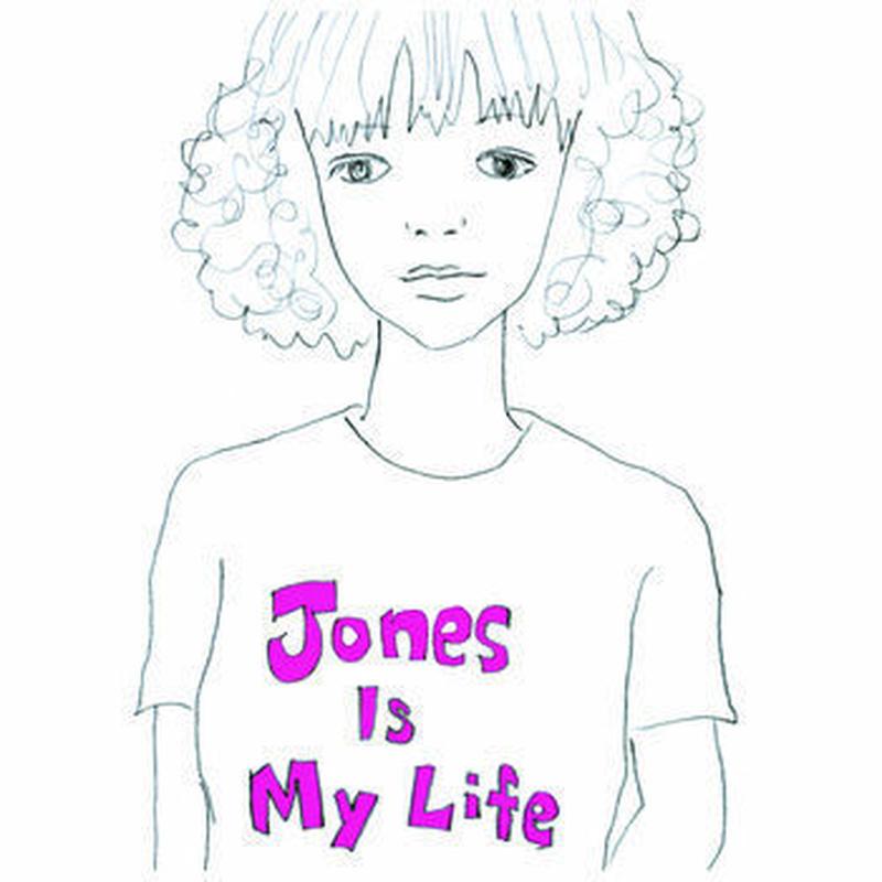 JONES IS MY LIFE