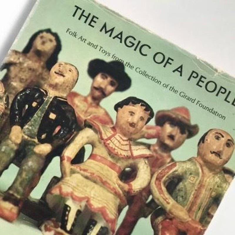 Title/ The Magic of A People Author/ Alexander Girard