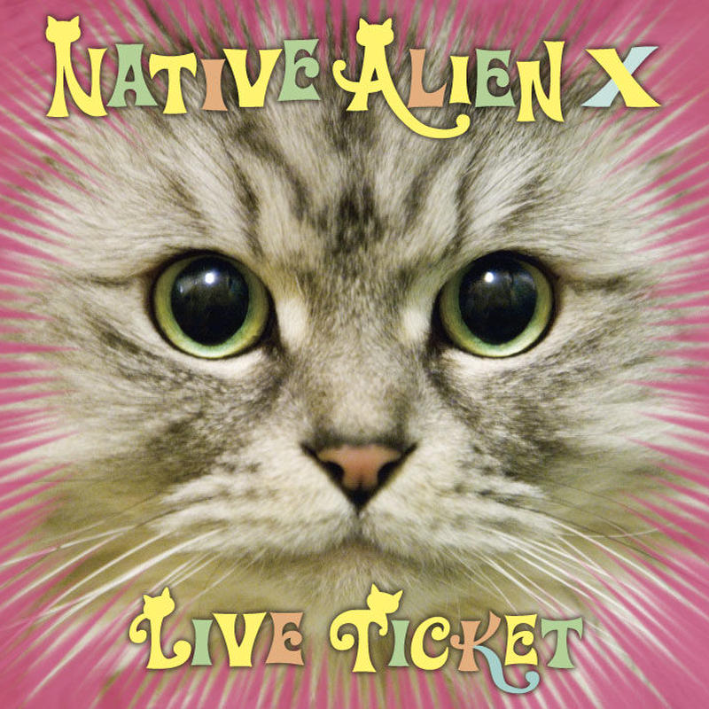 【CD】LIVE TICKET / NATIVE ALIEN X