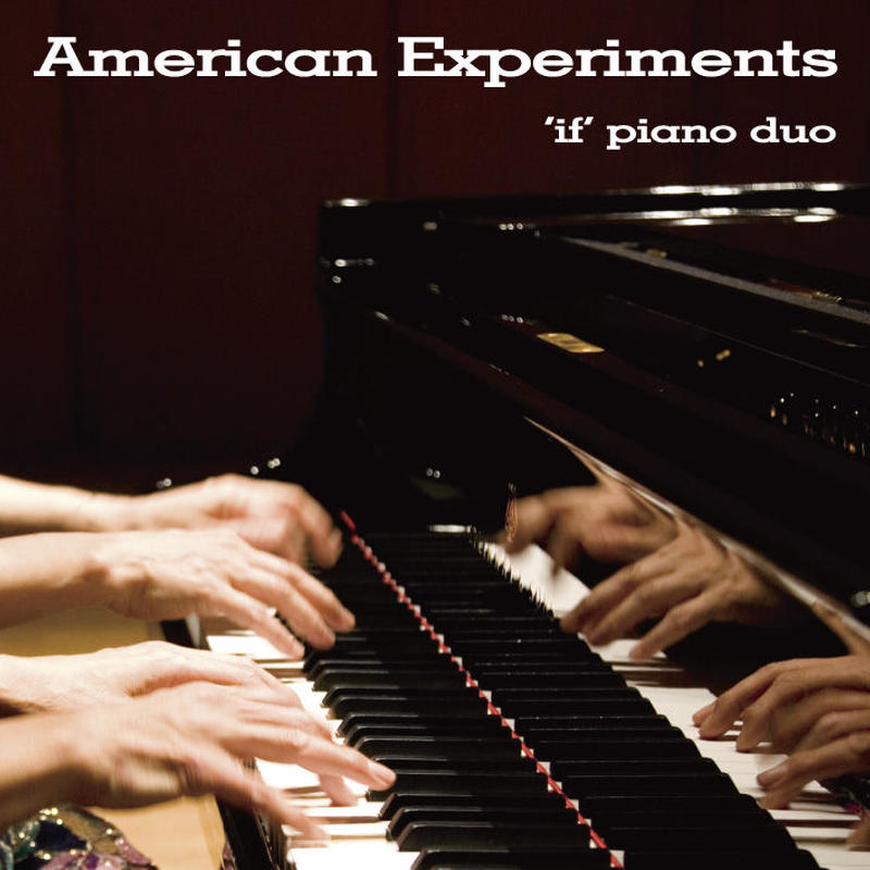 【CD】American Experiments / ' if ' piano duo