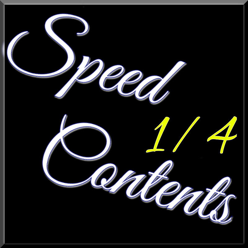 SPEED CONTENTS 1/4