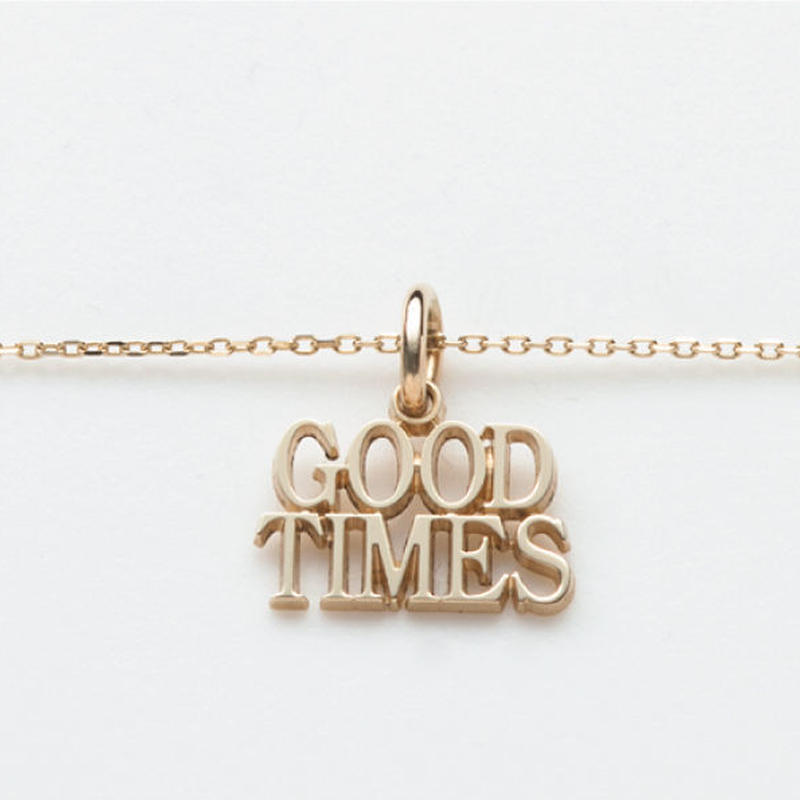 text necklace  -GOOD TIMES-