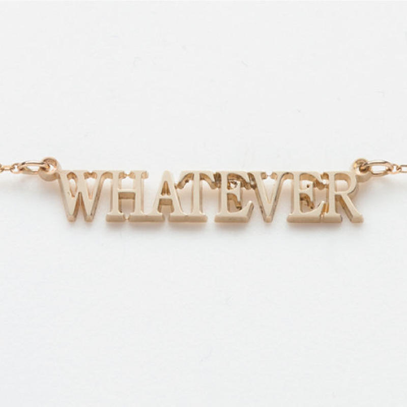 text necklace  -WHAT EVER-