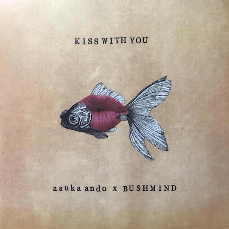 "(7"") asuka ando × Bushmind / kiss with you  <lovers / dub>"
