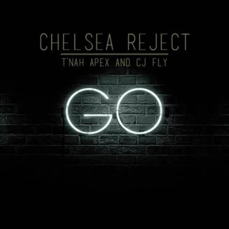 """(7"""") Chelsea Reject / Go feat.J Fly,T'Nah Apex   <HIPHOP / RAP>"""