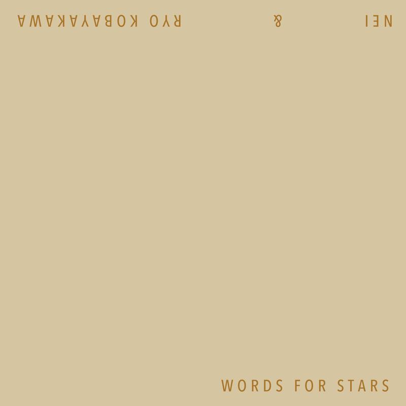 NEI & Ryo Kobayakawa / Words For Stars