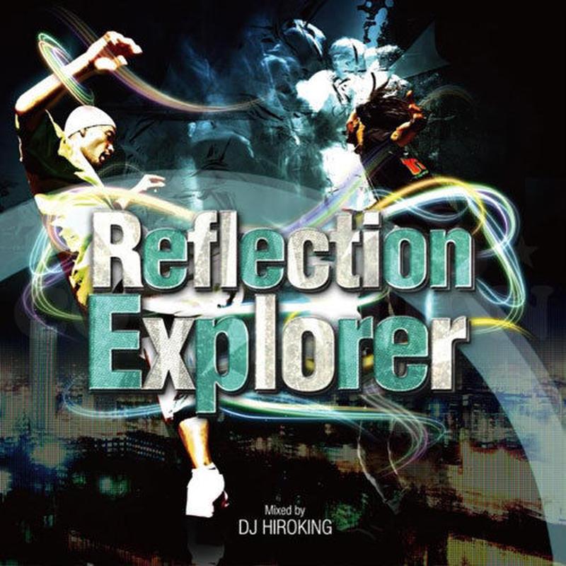 Reflection Explorer 【HipHop/Electro/Glitch Hop MIX CD】
