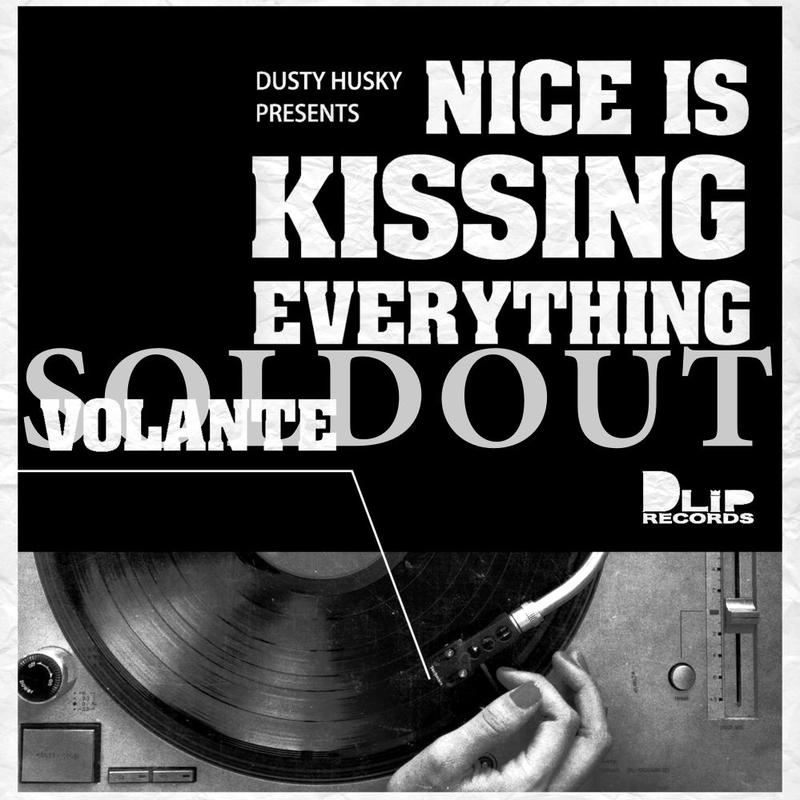 """NICE IS KISSING EVERYTHING -VOLANTE-"" Mixed by DUSTY HUSKY"