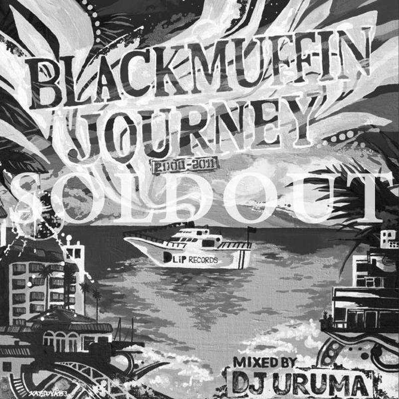 """""""BLACKMUFFN JOURNEY (2000-2011)"""" Mixed by DJ URUMA"""