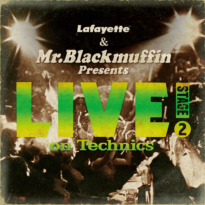 Lafayette & Mr. Blackmuffin Presents 『LIVE! on Technics』-STAGE 2-