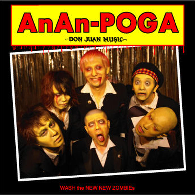 "AnAn-POGA - ""WASH the NEW NEW ZOMBIEs"""