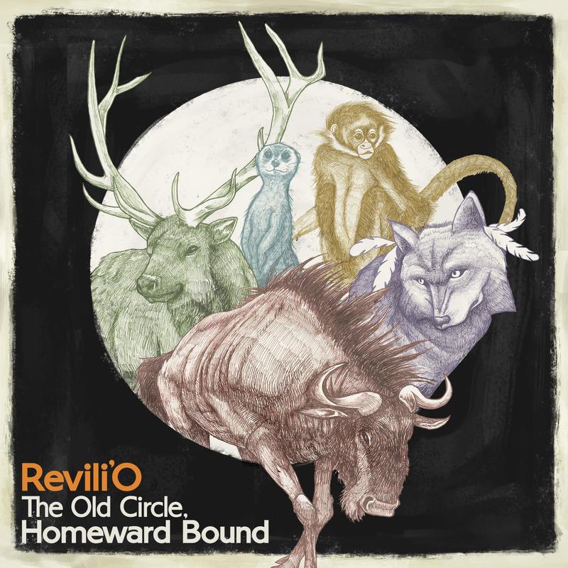 """Revili'O - """"The Old Circle,Homeward Bound"""""""